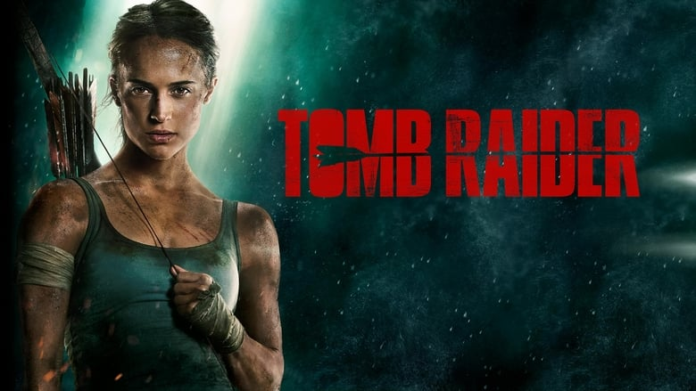 Download Movie Tomb Raider (2018)