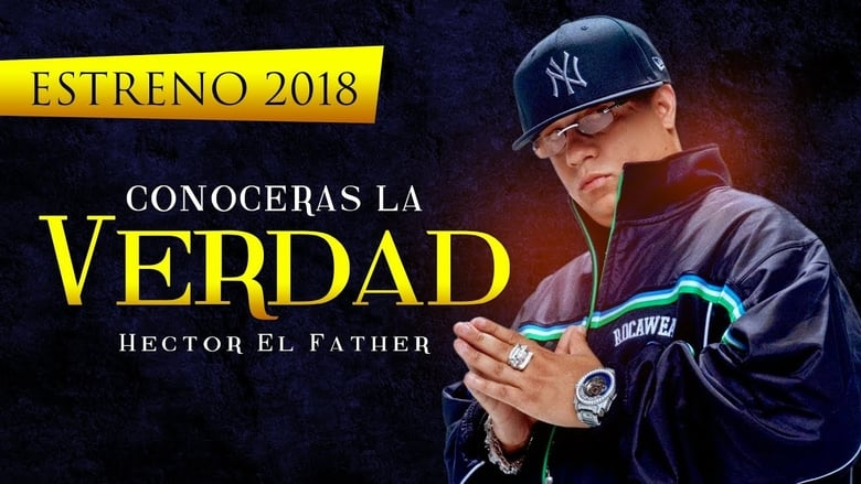 Backdrop Movie Héctor El Father: Conocerás la verdad 2018