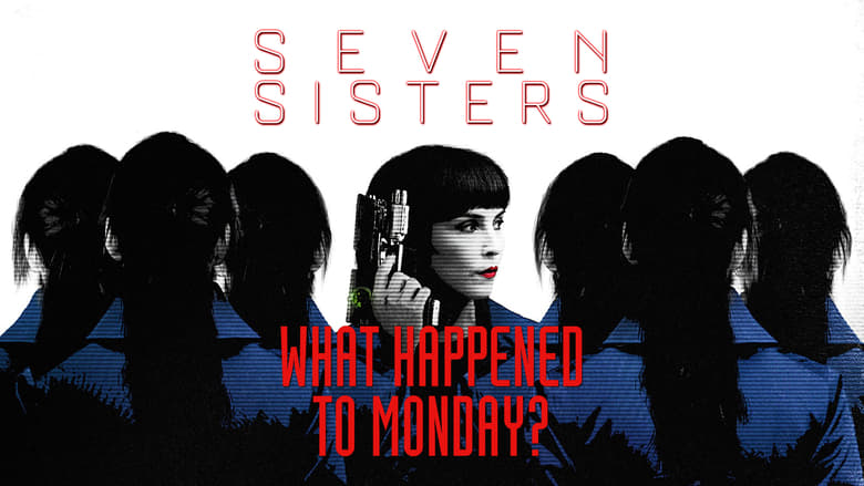 Image Movie What Happened to Monday 2017