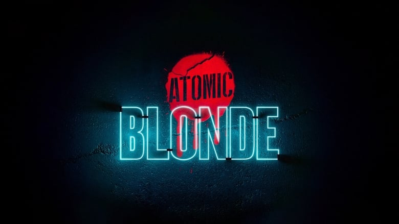 Backdrop Movie Atomic Blonde 2017