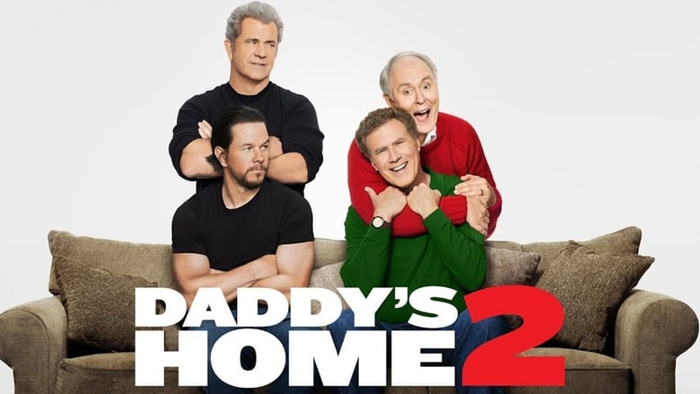 Watch and Download Full Movie Daddy's Home 2 (2017)
