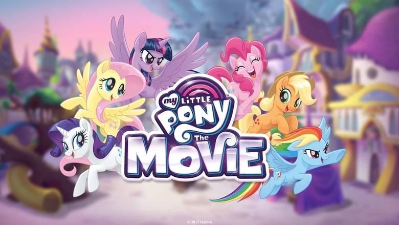 Streaming Movie My Little Pony: The Movie (2017) Online