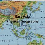 Ppt East Asia Physical Geography Powerpoint Presentation Free Download Id 2253486