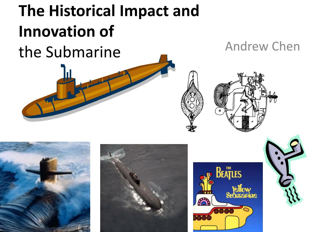 ppt - the historical impact and innovation of the submarine