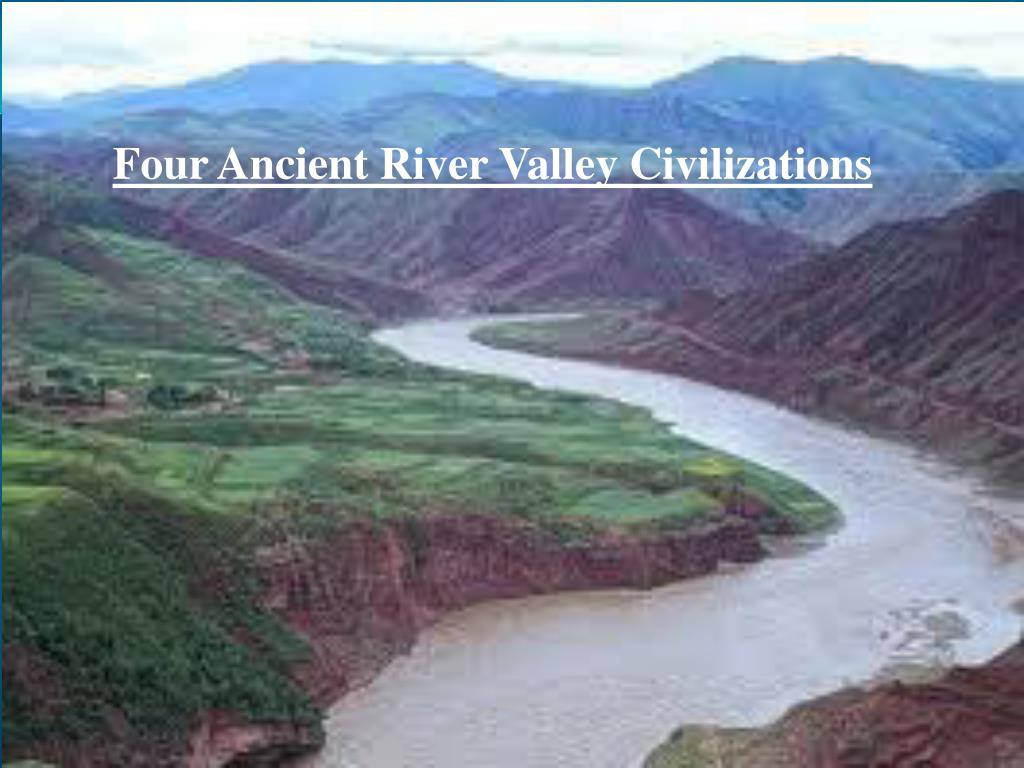 What Were The Four River Valley Civilizations Ap World