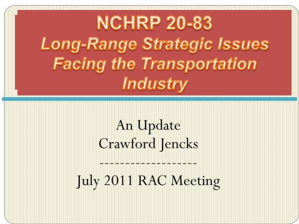 PPT - NCHRP 20-83 Long-Range Strategic Issues Facing the ...