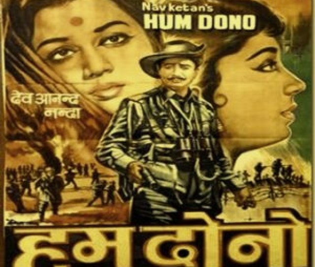 Hum Dono Is A Treat To Watch A Standing Example Of Quality Cinema Produced By Bollywood