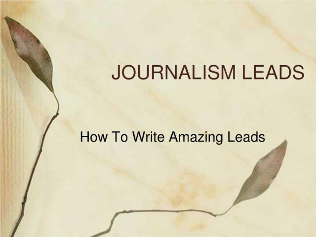 PPT - JOURNALISM LEADS PowerPoint Presentation, free download - ID