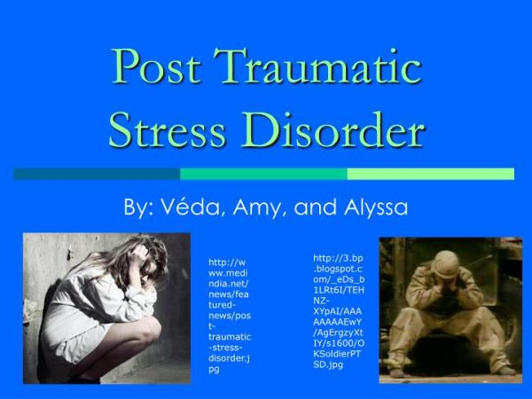 PPT - Post Traumatic Stress Disorder PowerPoint ...