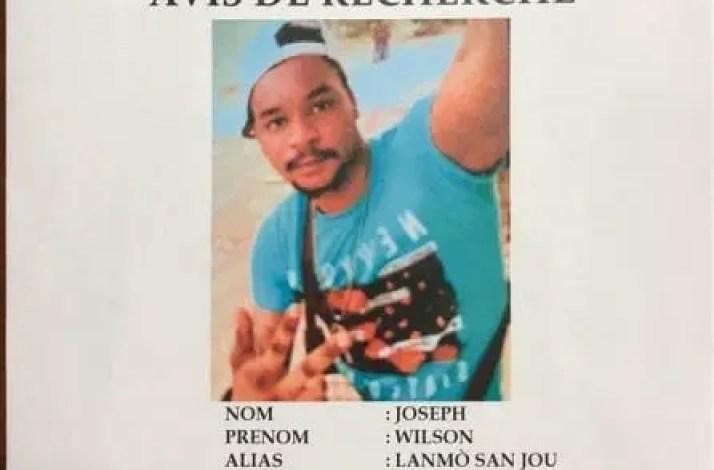 Avis de recherche contre Joseph Wilson alias « Lanmò san jou » (POLICE) - 400 Mawozo, Lanmo san jou
