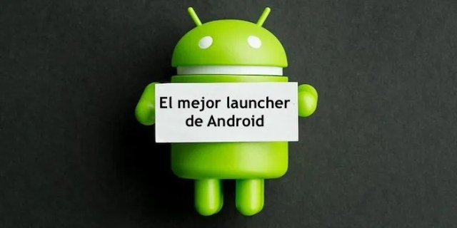 mejor launcher android