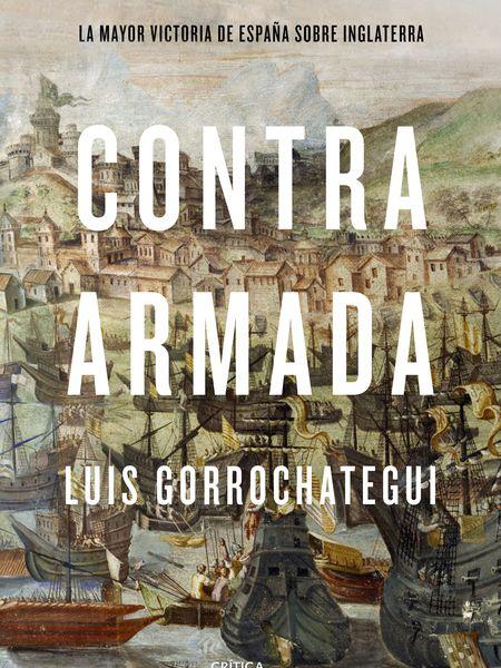 Portada del libro 'Contra Armada', de Luis Gorrachategui.