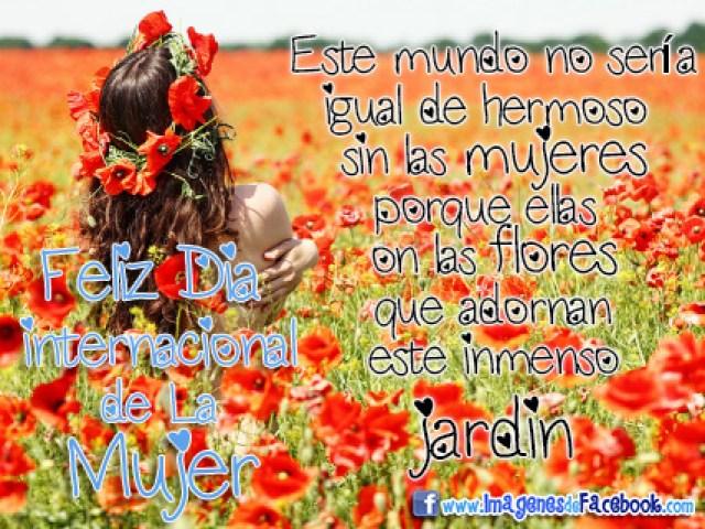Imagenes Jardines de Flores Feliz Dia De La Mujer