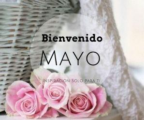 Imagenes Con Flores Bienvenido Mayo Para Facebook