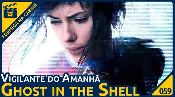 O filme Ghost in The Shell no Formiga na Cabine