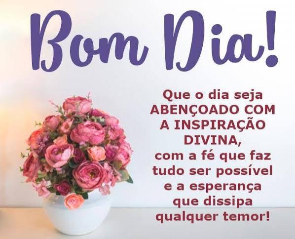 Bom Dia com Deus e com muita paz e inspiração Divina