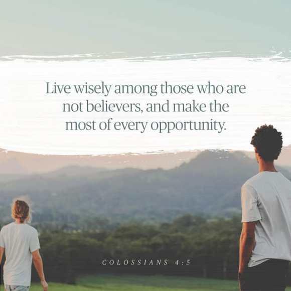 Colossians 4:5-6 NLT
