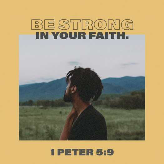 1 Peter 5:8-9 NLT