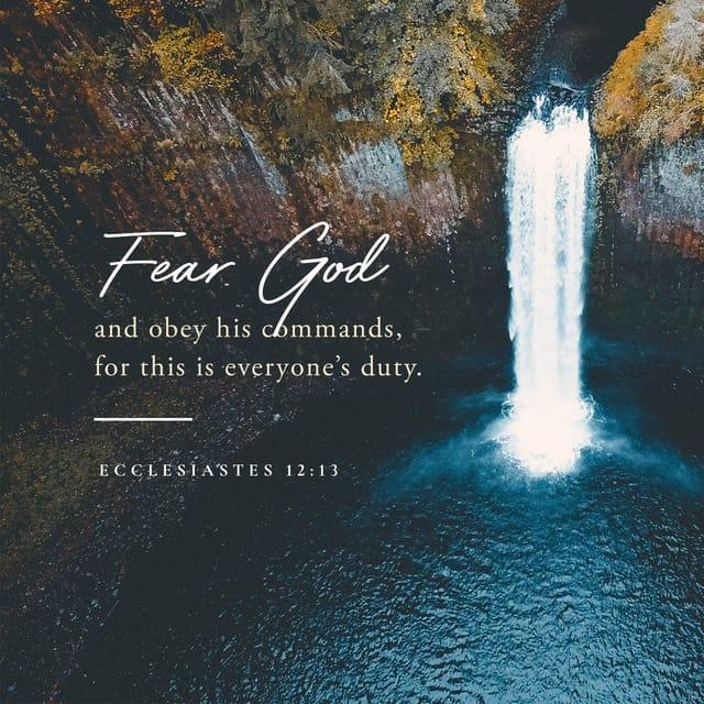 Ecclesiastes 12:13 NLT