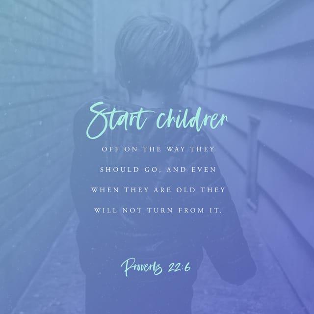 Proverbs 22:6 NIV