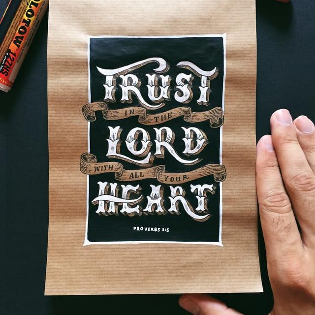 Proverbs 3:5 - https://www.bibl...