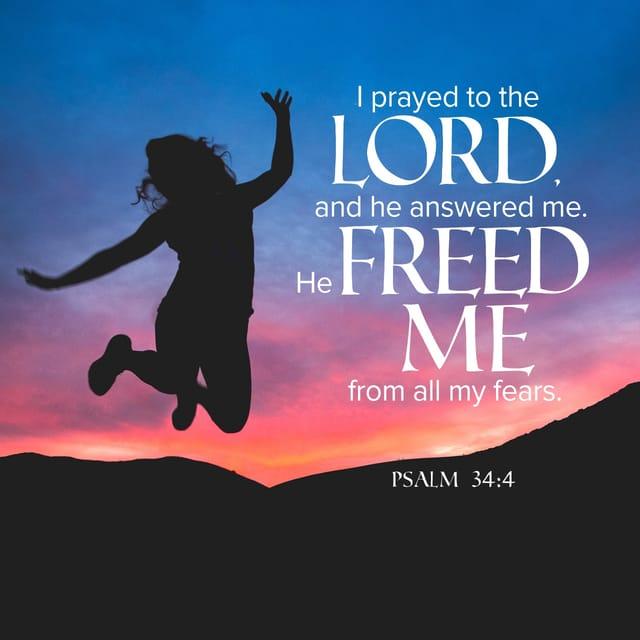 Psalm 34:4 - https://www.bibl...