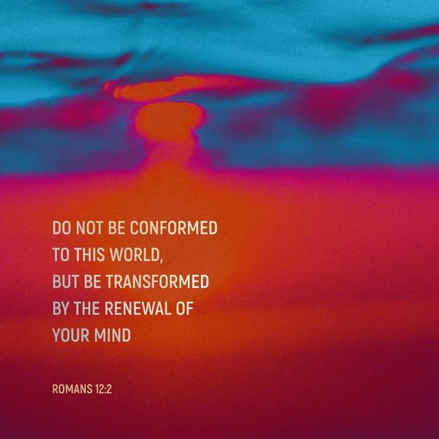 Romans 12:2 - https://www.bibl...