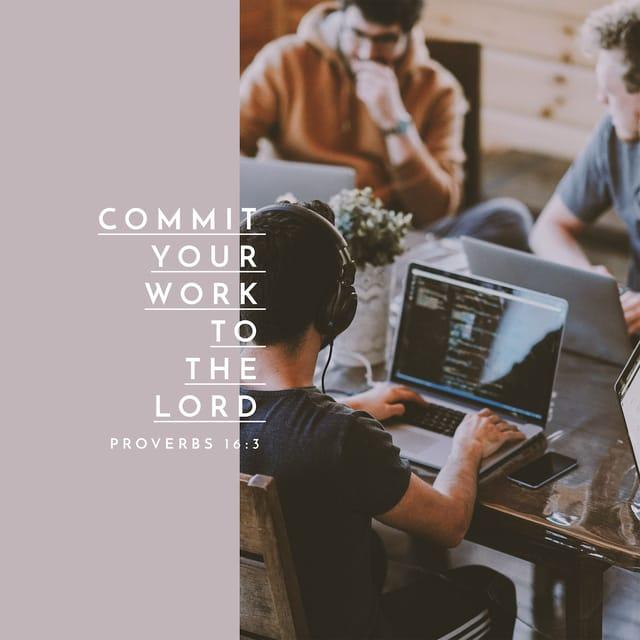Proverbs 16:3 - https://www.bibl...