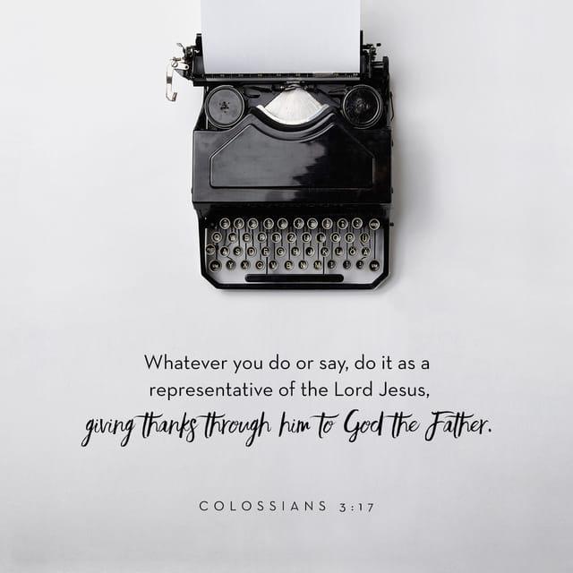 Colossians 3:17 - https://www.bibl...