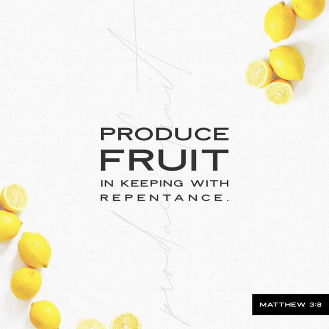 Matthew 3:8 - https://www.bibl...