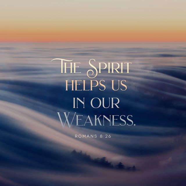 Romans 8:26 - https://www.bibl...