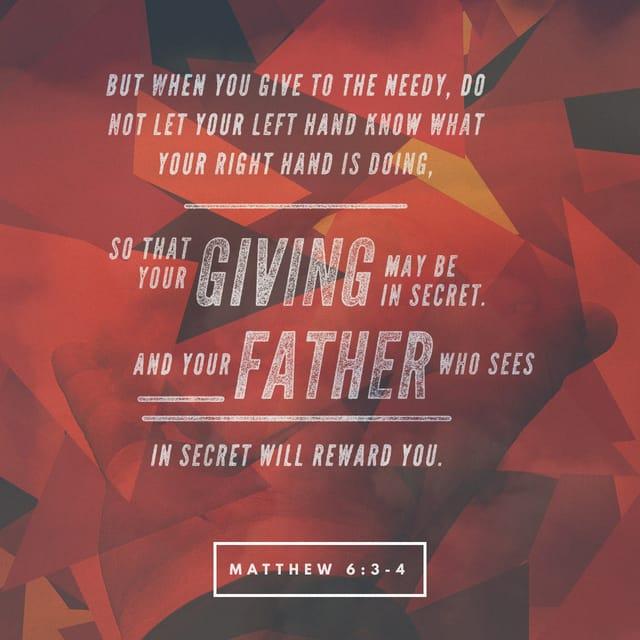 Matthew 6:3 - https://www.bibl...