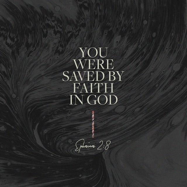 Ephesians 2:8 - https://www.bibl...