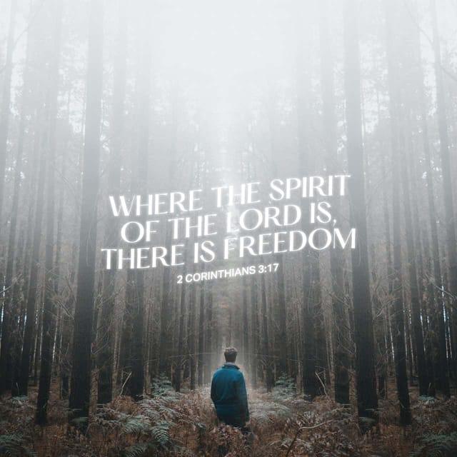 2 Corinthians 3:17 - https://www.bibl...