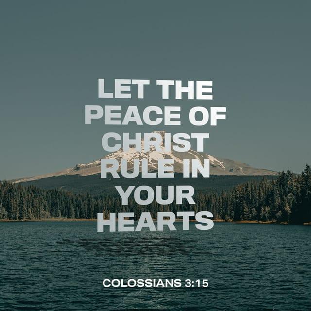 Colossians 3:15 - https://www.bibl...
