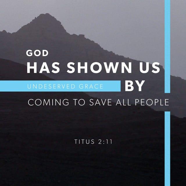 Titus 2:11 - https://www.bibl...