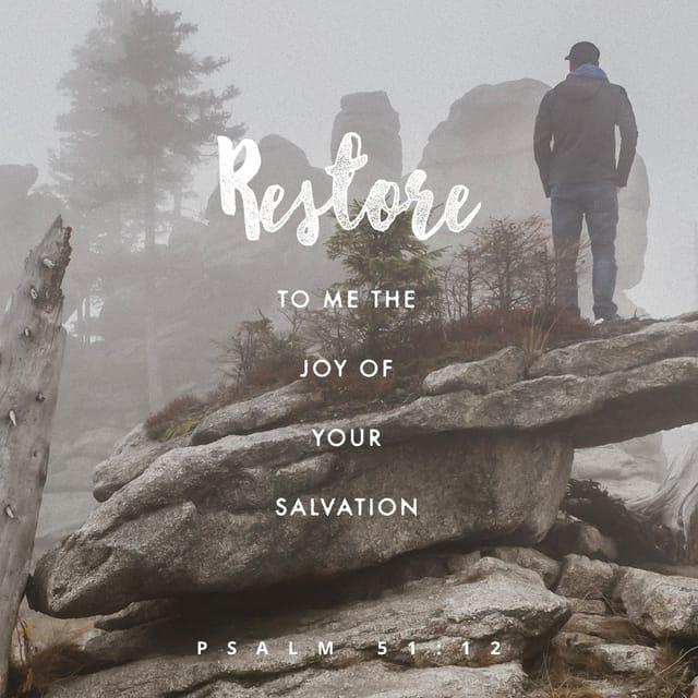 Psalms 51:12 - https://www.bibl...