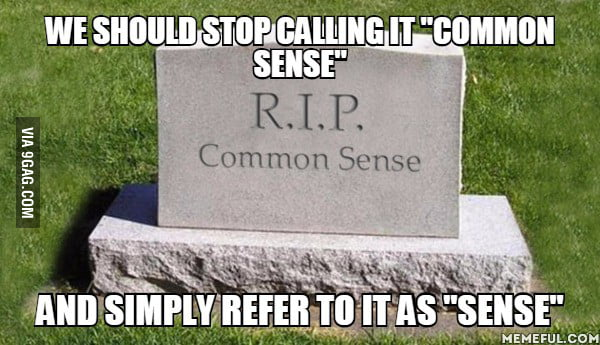 Image result for common sense is an endangered species