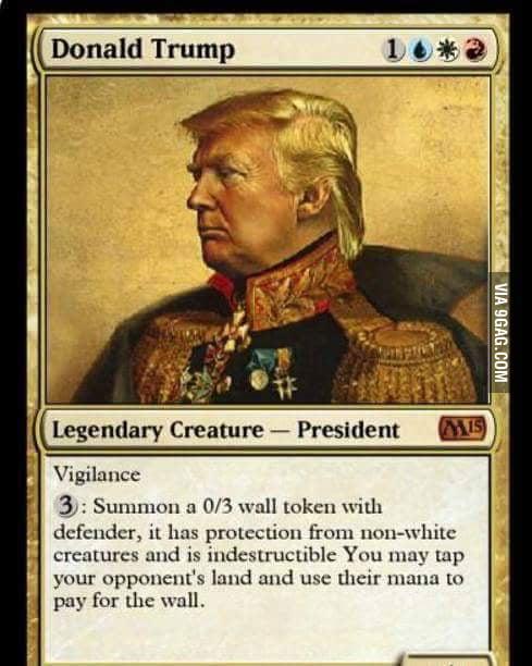 Donald Trump as a Magic the gathering card! - 9GAG