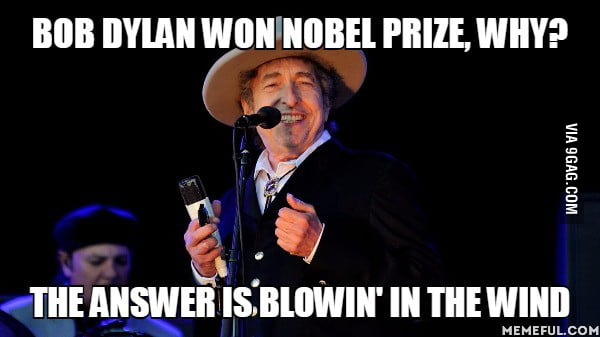 Image result for bob dylan nobel meme