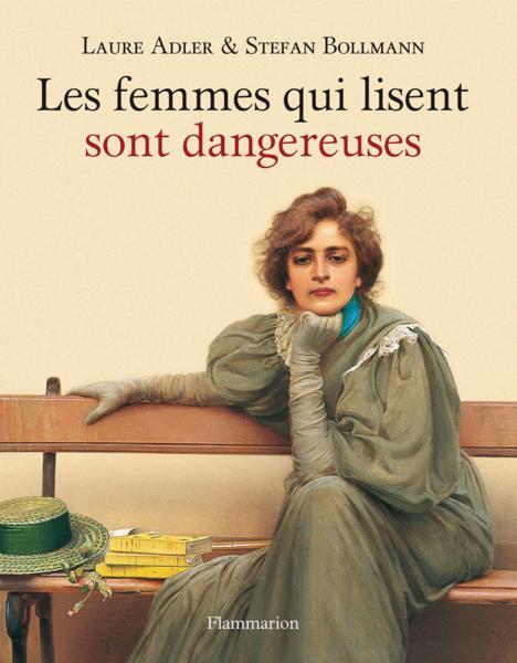 Livre - Les femmes qui lisent sont dangereuses - Laure Adler - ACHETER ...
