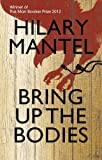 Bring Up the Bodies<br>by Hilary Mantel