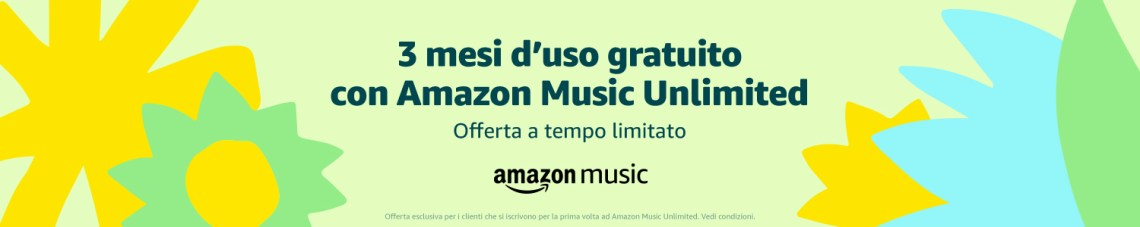 3 mesi d'uso gratuito con Amazon Music Unlimited