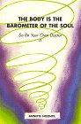 The Body is the Barometer of the Soul So be Your Own Doctor: II