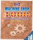 MACHINE SHOP 1000 QUESTIONS-ANSWERS