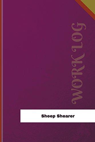 Sheep Shearer Work Log: Work Journal, Work Diary, Log - 126 pages, 6 x 9 inches (Orange Logs/Work Log)