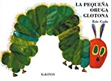 La pequeña oruga glotona grande tapa dura (Eric Carle Spanish)