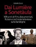 Dai Lumière a Sonetàula. 109 anni di film, documentari, fiction e inchieste televisive sulla Sardegna