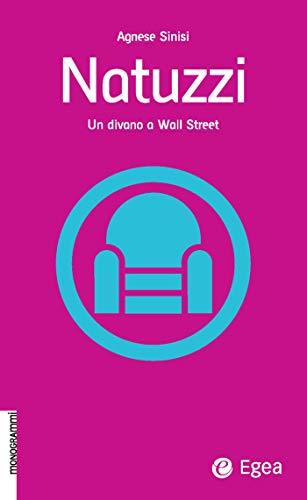 Natuzzi: Un divano a Wall Street (Monogrammi)