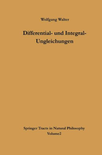 Differential- und Integral-Ungleichungen (Springer Tracts in Natural Philosophy, Band 2)
